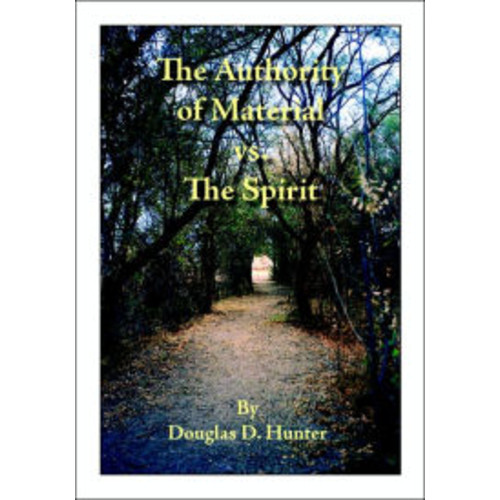 The Authority of Material vs. the Spirit