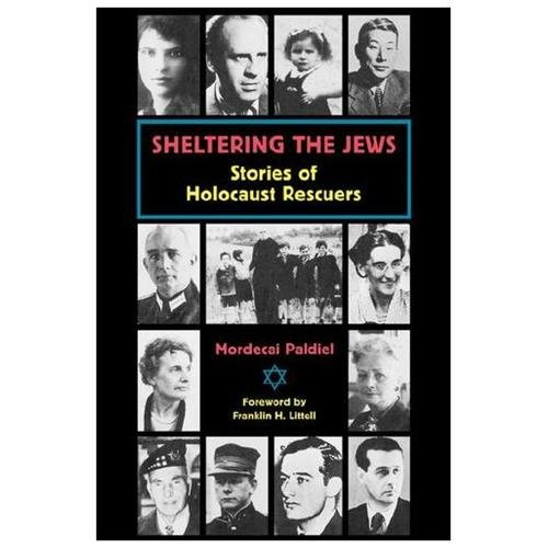 Sheltering the Jews: Stories of Holocost Rescuers : Stories of Holocaust Rescuers (Paperback)