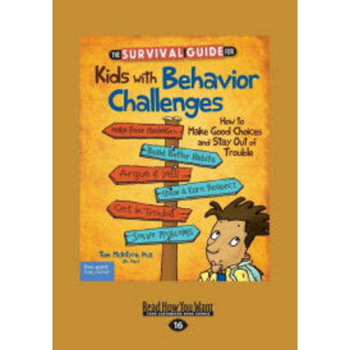 The Survival Guide for Kids with Behavior Challenges: How to Make Good Choices and Stay Out of Trouble (Revised & Updated Edition) (Large Print 16pt)