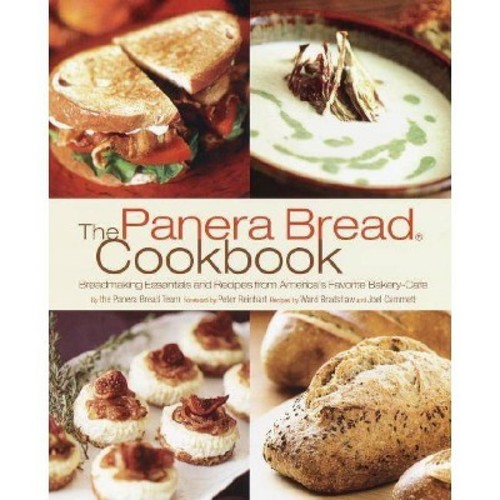 The Panera Bread Cookbook : Breadmaking Essentials and Recipes from America's Favorite Bakery-Cafe (Paperback)