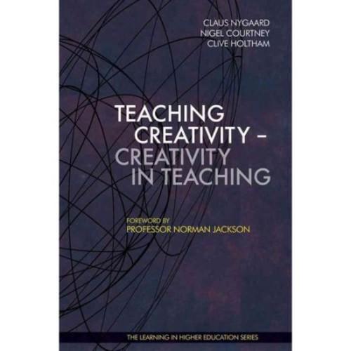 Teaching Creativity - Creativity in Teaching