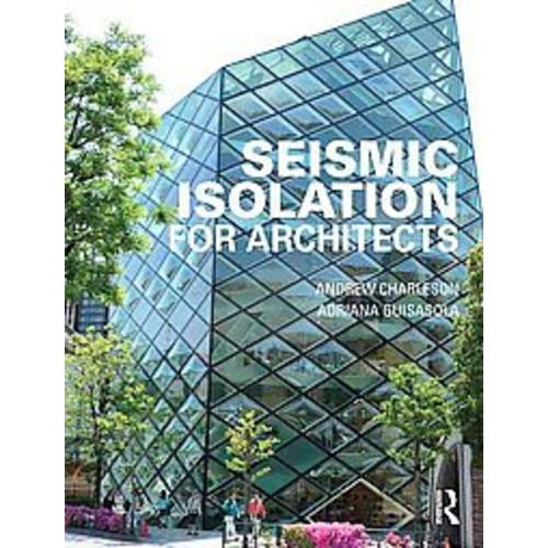 Seismic Isolation for Architects (Hardcover)