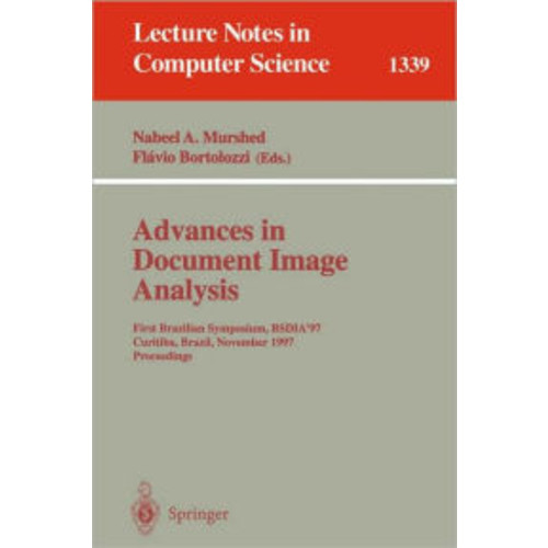 Advances in Document Image Analysis: First Brazilian Symposium, BSDIA'97, Curitiba, Brazil, November 2-5, 1997, Proceedings / Edition 1