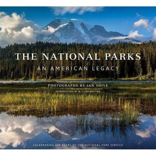 The National Parks: An American Legacy : An American Legacy