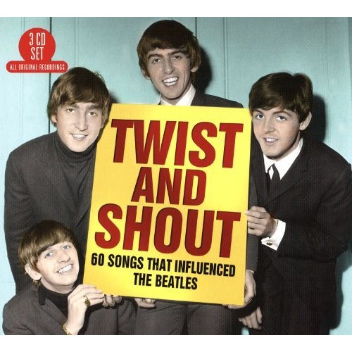 Twist and Shout: 60 Songs That Influenced the Beatles [CD]