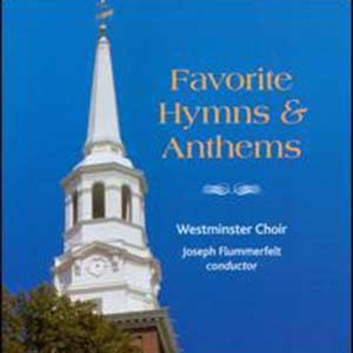Favorite Hymns & Anthems By Westminster Choir (Audio CD)
