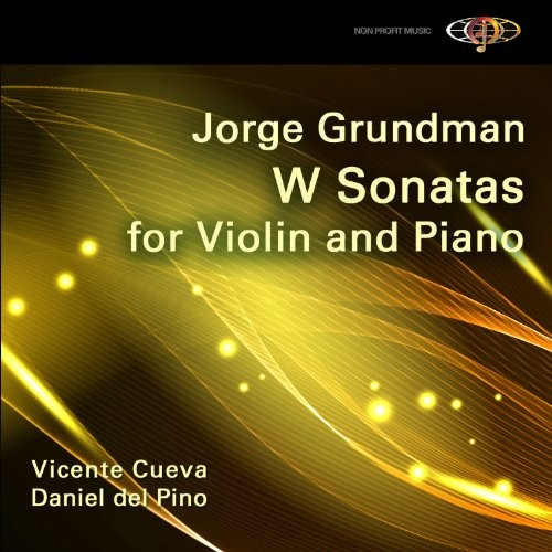 Jorge Grundman: W Sonatas for Violin and Piano [CD]