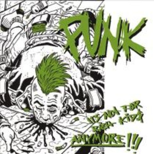 Punk, It's Not for Rich Kids Anymore! [CD]