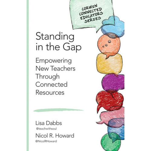 Standing in the Gap: Empowering New Teachers Through Connected Resources / Edition 1