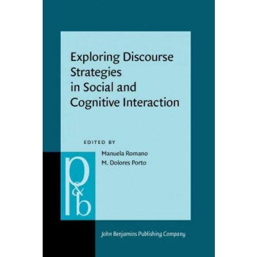Exploring Discourse Strategies in Social and Cognitive Interaction: Multimodal and Cross-linguistic Perspectives (Hardcover) [Exploring Discourse Strategies in Social and Cognitive Interaction: Multimodal and Cross-linguistic Perspectives Hardcover]