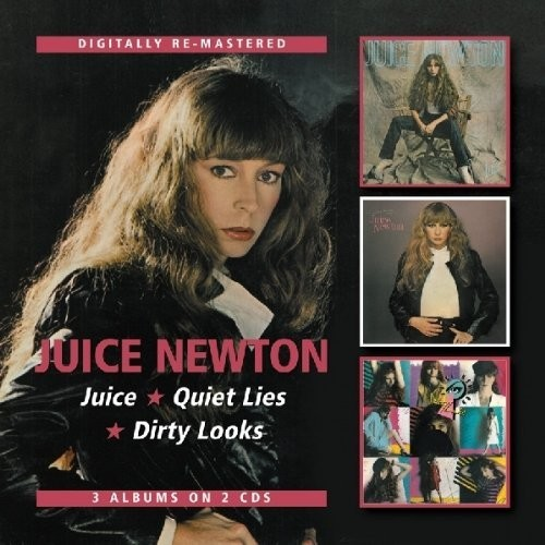 Juice Newton - Juice/Quiet Lies/Dirty Looks