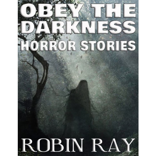 Obey The Darkness: Horror Stories
