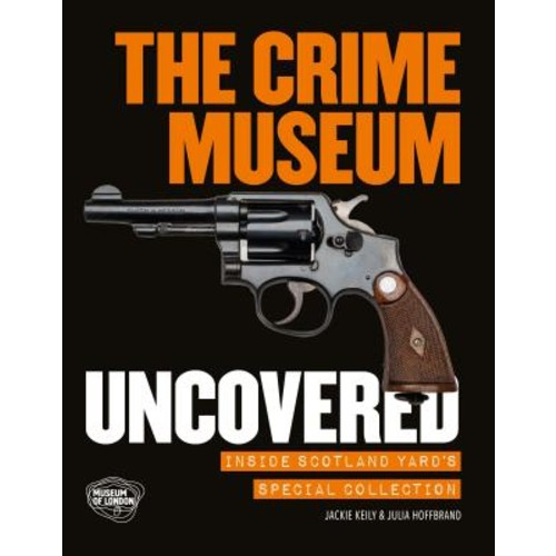 The Crime Museum Uncovered (Paperback)