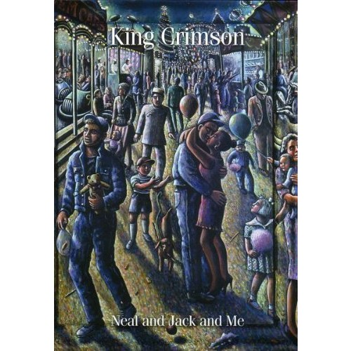 King Crimson: Neal and Jack and Me