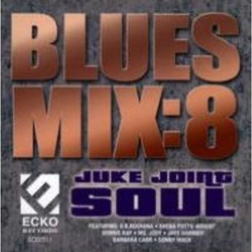 Blues Mix, Vol. 8: Juke Joint Soul