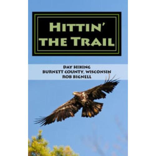 Hittin' the Trail: Day Hiking Burnett County, Wisconsin
