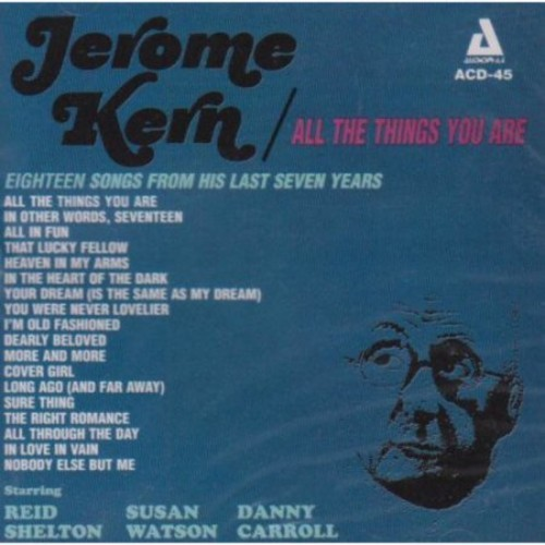 All the Things You Are: The Music of Jerome Kern [CD]