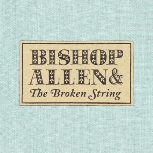 The Bishop Allen & the Broken String