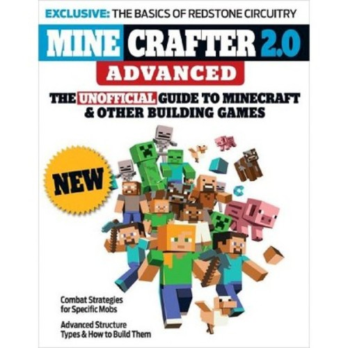 Minecrafter 2.0 Advanced: The Unofficial Guide to Minecraft & Other Building Games (Paperback) by Triumph Books LLC