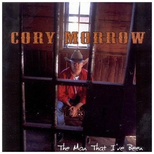 Cory Morrow: man I've Been CD (2003)