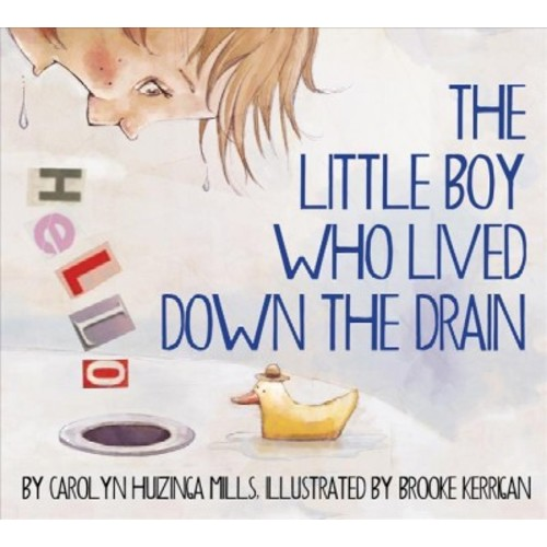 Little Boy Who Lived Down the Drain (Hardcover) (Carolyn Huizinga Mills)