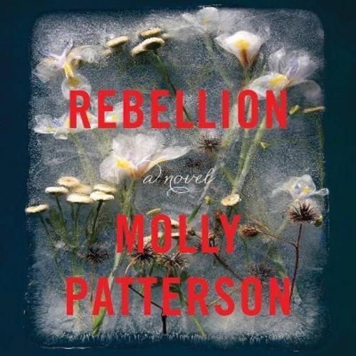 Rebellion (Unabridged) (CD/Spoken Word) (Molly Patterson)