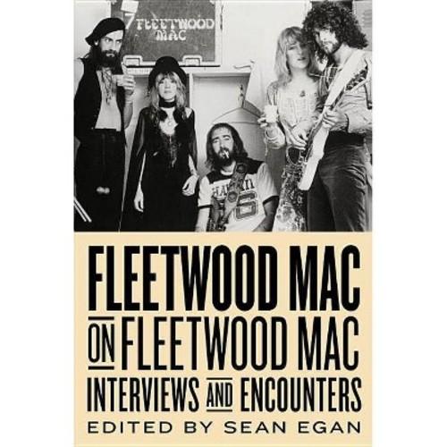 Fleetwood Mac on Fleetwood Mac: Interviews and Encounters (Hardcover)