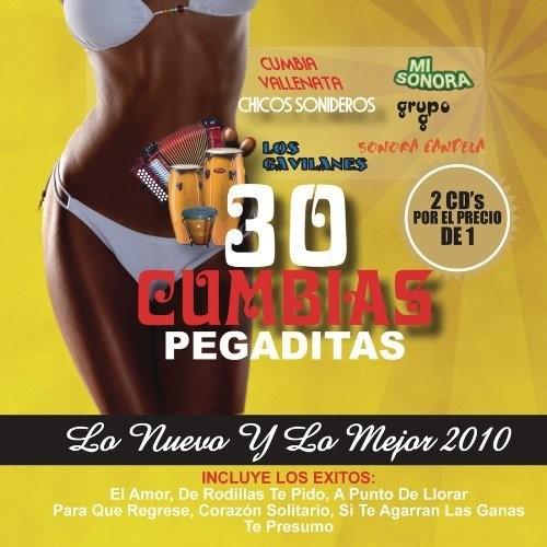 30 Cumbias Pegaditas: Lo Nuevo Y Lo Mejor 2010 [CD]