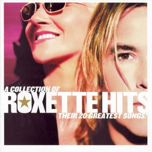 A Collection of Roxette Hits: Their 20 Greatest Songs [CD]