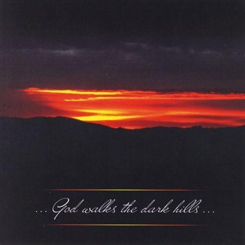 God Walks the Dark Hills [CD]