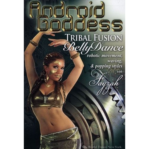 Android Goddess: Tribal Fusion BellyDance [DVD] [English] [2010]