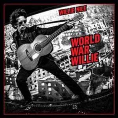 Willie Nile - World War Willie (CD)