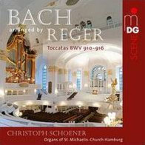 Bach arranged by Reger: Toccatas BWV 910-916
