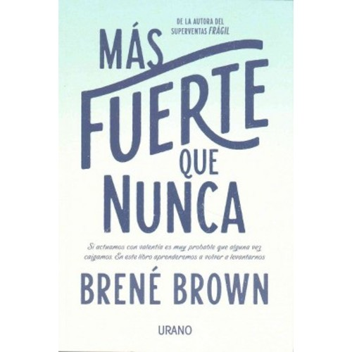 Ms fuerte que nunca/ Rising Strong (Paperback) (Brene Brown)