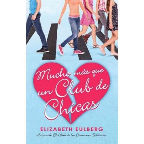 Mucho ms que un club de chicas/ We Can Work It Out (Paperback) (Elizabeth Eulberg)