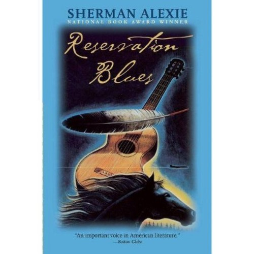 Reservation Blues (Reprint) (Paperback) (Sherman Alexie)