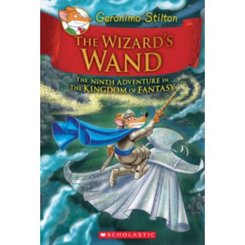 The Wizard's Wand (Geronimo Stilton and the Kingdom of Fantasy #9)