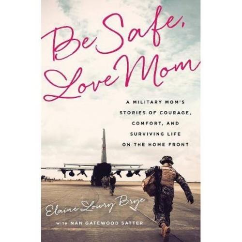 Be Safe, Love Mom