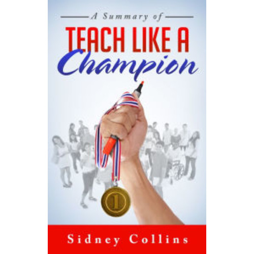 A Summary of Teach Like A Champion