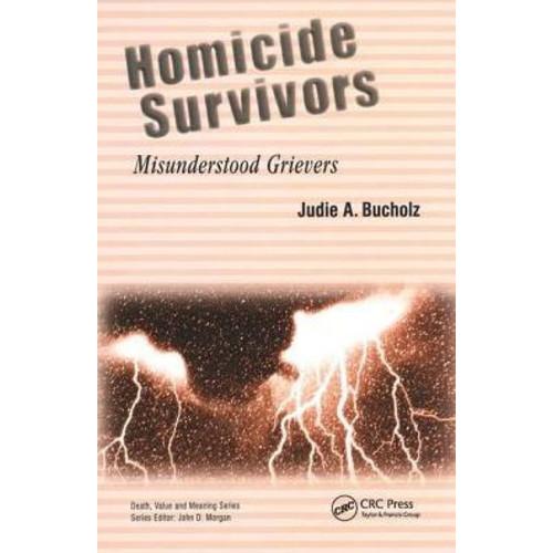 Homicide Survivors: Misunderstood Grievers
