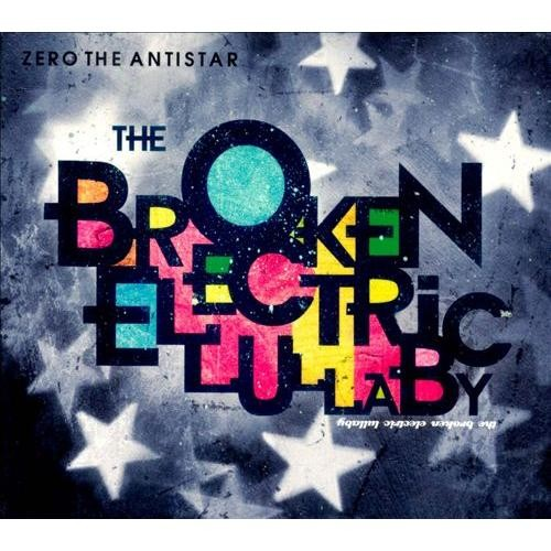 The Broken Electric Lullaby [CD]