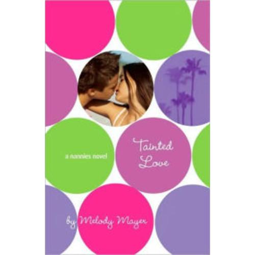 Tainted Love (A Nannies Novel Series #4)