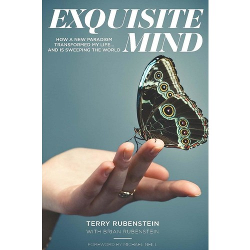 Exquisite Mind: How a New Paradigm Transformed My Life... and is Sweeping the World