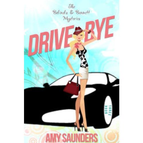 Drive-Bye (The Belinda & Bennett Mysteries, Book Three)