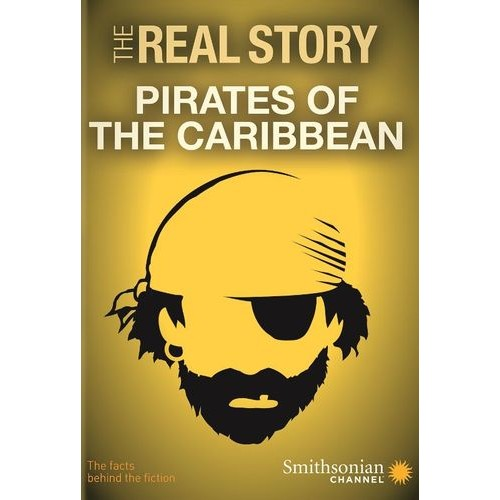 The Real Story: Pirates of the Caribbean [DVD]