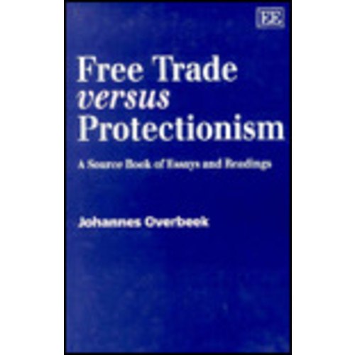 Free Trade vs. Protectionism: A Source Book of Essays and Readings