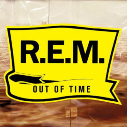 Out of Time [25th Anniversary Deluxe Edition]