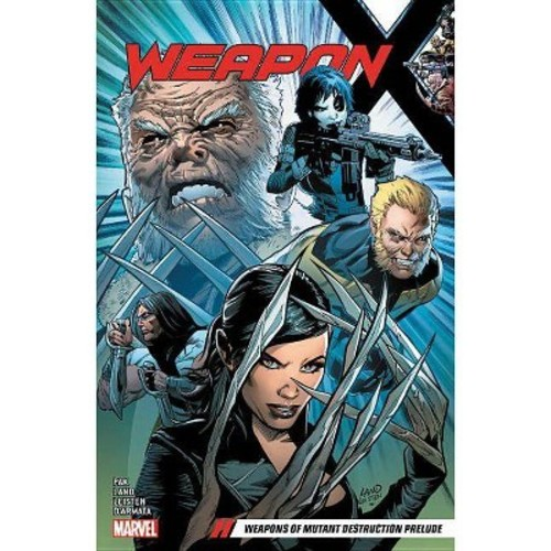 Weapon X 1 : Weapons of Mutant Destruction Prelude (Paperback) (Greg Pak)