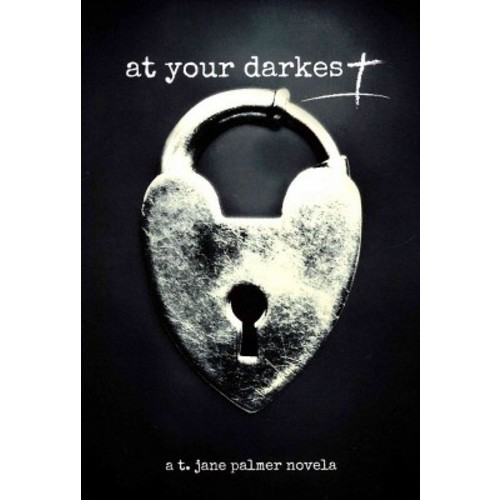 At Your Darkest (Paperback) (T. Jane Palmer)