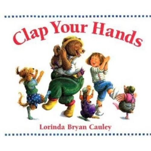 Clap Your Hands (Hardcover) (Lorinda Bryan Cauley)